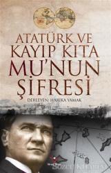 Atatürk ve Kayıp Kıta Mu'nun Şifresi