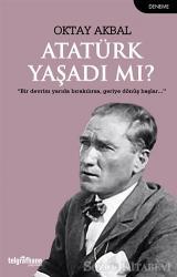 Atatürk Yaşadı mı?