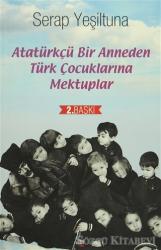 Atatürkçü Bir Anneden Türk Çocuklarına Mektuplar