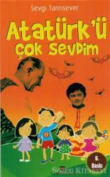 Atatürk'ü Çok Sevdim