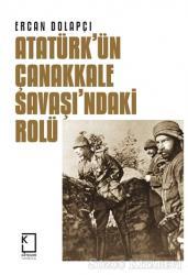 Atatürk'ün Çanakkale Savaşı'ndaki Rolü