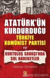 Atatürk'ün Kurdurduğu Türkiye Komünist Partisi ve Kurtuluş Savaşı'nda Sol Hareketler