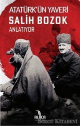 Atatürk'ün Yaveri Salih Bozok Anlatıyor