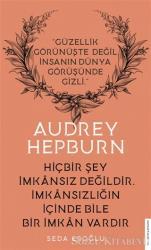 Audrey Hepburn - Hiçbir Şey İmkansız Değildir İmkansızlığın İçinde Bile İmkan Vardır
