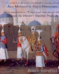 Avcı Mehmed'in Alay-ı Hümayunu Mehmed the Hunter's Imperial Procession