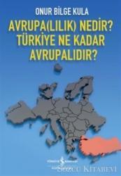 Avrupa(lılık) Nedir? Türkiye Ne Kadar Avrupalıdır?