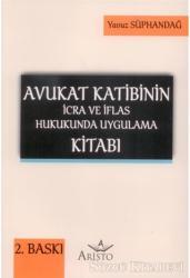 Avukat Katibinin İcra ve İflas Hukukunda Uygulama Kitabı
