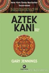 Aztek Kanı : Birinci Kitap