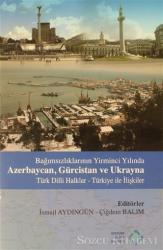 Bağımsızlıklarının Yirminci Yılında Azerbaycan, Gürcistan ve Ukrayna Türk Dilli Haklar - Türkiye İlişkiler