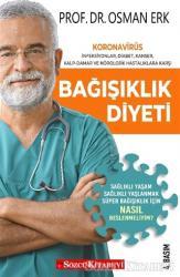 Bağışıklık Diyeti Koronavirüs, İnfeksiyonlar, Diabet, Kanser, Kalp-Damar ve Nörolojik Hastalıklara Karşı