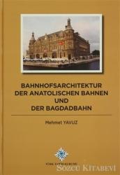 Bahnhofsarchitektur der Anatolischen Bahnen und der Bagdadbahn