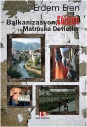 Balkanizasyon, Çözülme ve Matruşka Devletler