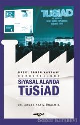 Baskı Grubu Kavramı Çerçevesinde Siyasal Alanda TÜSİAD