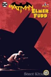 Batman: Elmer Fudd