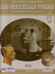 Belgeler ve Objelerle Diş Hekimliği Tarifi