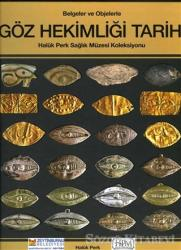 Belgelerle ve Objelerle Göz Hekimliği Tarihi