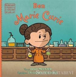 Ben Marie Curie - Dünyayı Değiştiren Sıradan İnsanlar