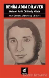 Benim Adım Dilaver - Mehmet Fatih Öktülmüş Kitabı