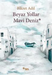 Beyaz Yollar Mavi Deniz