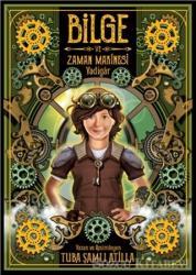 Bilge ve Zaman Makinesi - Yadigar 1. Kitap