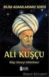 Ali Kuşçu - Bilim Adamlarımız Serisi