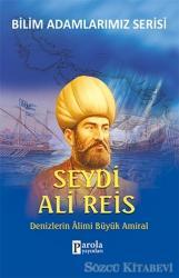 Seydi Ali Reis - Bilim Adamlarımız Serisi
