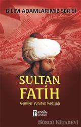 Sultan Fatih - Bilim Adamlarımız Serisi