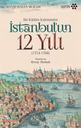 Bir Katibin Kaleminden İstanbul'un 12 Yılı