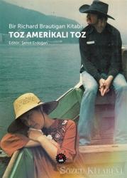 Bir Richard Brautigan Kitabı Toz Amerikalı Toz