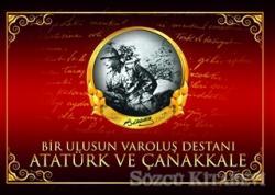 Bir Ulusun Varoluş Destanı  Atatürk ve Çanakkale