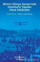 Birinci Dünya Savaşı'nda İstanbul'a Yapılan Hava Saldırıları