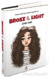 Broke & Light