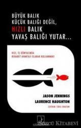 Büyük Balık Küçük Balığı Değil Hızlı BalıkYavaş Balığı Yutar