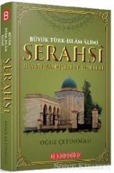 Büyük Türk-İslam Alimi Serahsi Hayatı, Şahsiyeti ve Eserleri