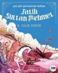 Çağ Açıp Çağ Kapatan Padişah Fatih Sultan Mehmet