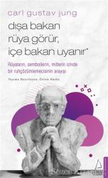 Carl Gustav Jung - Dışa Bakan Rüya Görür, İçe Bakan Uyanır
