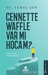 Cennette Waffle Var Mı Hocam?
