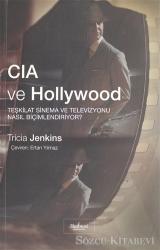 CIA ve Hollywood: Teşkilat Sinema ve Televizyonu Nasıl Biçimlendiriyor?
