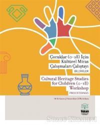 Çocuklar (0-18) için Kültürel Miras Çalışmaları Çalıştayı, Bildiriler