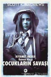 Çocukların Savaşı - Kıyamet Okulu 3. Kitap