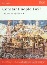 Constantinople 1453 - The end of Byzantium
