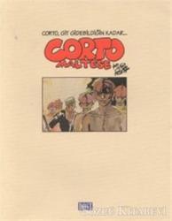 Corto Maltese Corto, Git Gidebildiğin Kadar...
