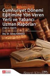 Cumhuriyet Dönemi Eğitimine Yön Veren Yerli ve Yabancı Uzman Raporları (1911-1927)