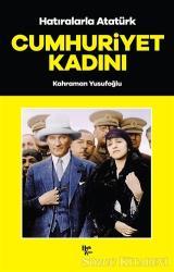 Cumhuriyet Kadını - Hatıralarla Atatürk