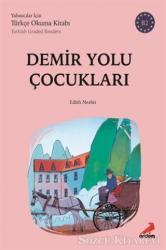 Demir Yolu Çocukları (B2 Türkish Graded Readers)