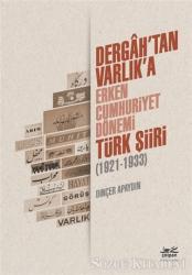Dergah'tan Varlık'a - Erken Cumhuriyet Dönemi Türk Şiiri (1921-1933)