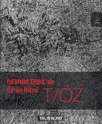Devrim Erbil'de Öz'ün Ritmi T/ÖZ