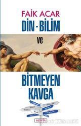 Din - Bilim ve Bitmeyen Kavga