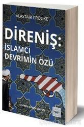 Direniş - İslamcı Devrimin Özü