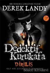 Diriliş - Dedektif Kurukafa